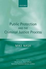 Public Protection and the Criminal Justice Process by Mike Nash image