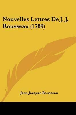 Nouvelles Lettres De J. J. Rousseau (1789) by Jean Jacques Rousseau image