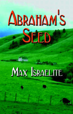 Abraham's Seed by Max Israelite