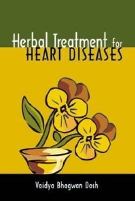 Herbal Treatment for Heart Diseases by Vaidya Bhagwan Dash image