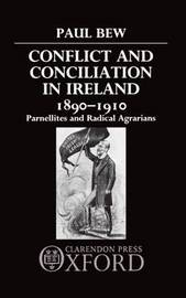 Conflict and Conciliation in Ireland 1890-1910 by Paul Bew image