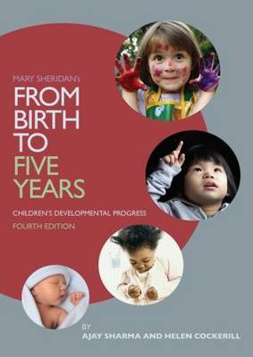 Mary Sheridan's From Birth to Five Years: Children's Developmental Progress by Ajay Sharma