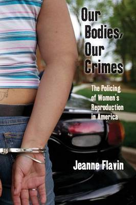 Our Bodies, Our Crimes by Jeanne Flavin image