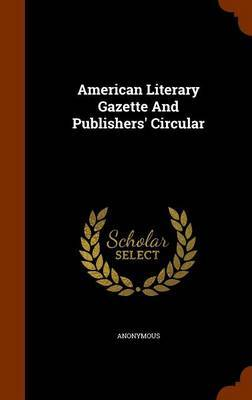 American Literary Gazette and Publishers' Circular by * Anonymous