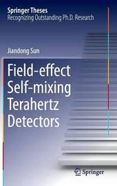 Field-effect Self-mixing Terahertz Detectors by Jiandong Sun