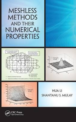 Meshless Methods and Their Numerical Properties by Hua Li