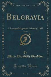 Belgravia, Vol. 19 by Mary , Elizabeth Braddon
