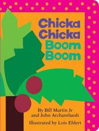 Chicka Chicka Boom Boom by Bill Martin Jr