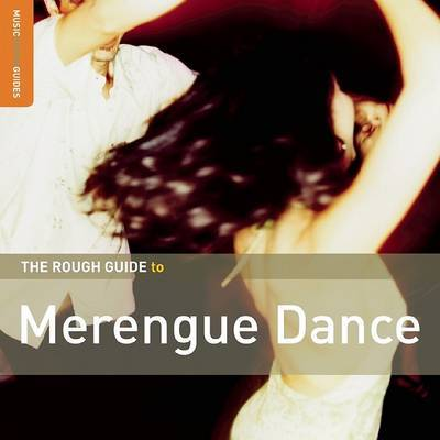 The Rough Guide to Merengue Dance by Various
