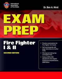 Exam Prep: Fire Fighter I And II by Ben A. Hirst