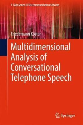 Multidimensional Analysis of Conversational Telephone Speech by Friedemann Koster