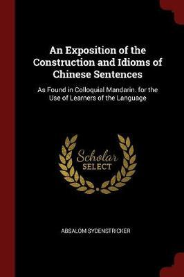 An Exposition of the Construction and Idioms of Chinese Sentences by Absalom Sydenstricker image