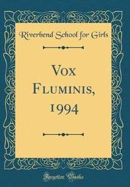Vox Fluminis, 1994 (Classic Reprint) by Riverbend School for Girls image