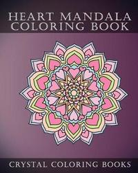 Heart Mandala Coloring Book by Crystal Coloring Books