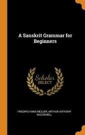A Sanskrit Grammar for Beginners by Friedrich Max Muller