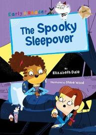 The Spooky Sleepover by Elizabeth Dale