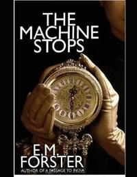 The Machine Stops (Annotated) by E.M. Forster