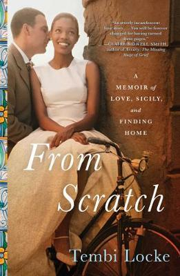 From Scratch by Tembi Locke
