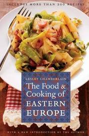 The Food and Cooking of Eastern Europe by Lesley Chamberlain