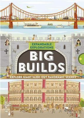 Expandable Explorations: Big Builds by Philip Steele