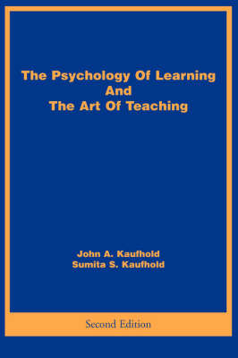The Psychology of Learning and the Art of Teaching by John A Kaufhold image