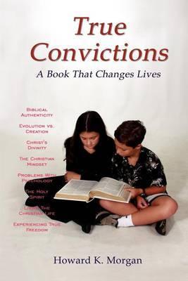 True Convictions by Howard K. Morgan image
