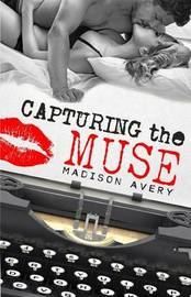 Capturing the Muse by Madison Avery
