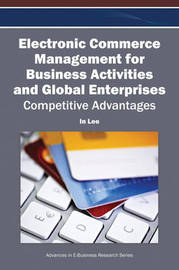 Electronic Commerce Management for Business Activities and Global Enterprises by In Lee