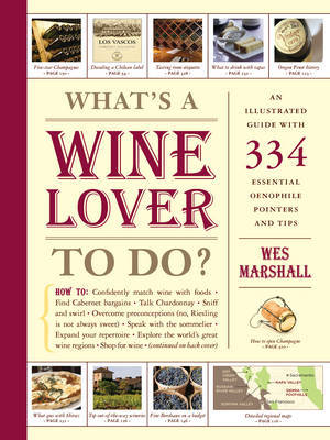 Whats a Wine Lover to Do? by Wes Marshall