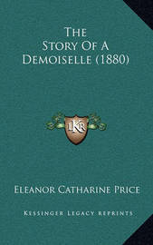 The Story of a Demoiselle (1880) by Eleanor Catharine Price