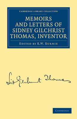 Memoirs and Letters of Sidney Gilchrist Thomas, Inventor by Sidney Gilchrist Thomas