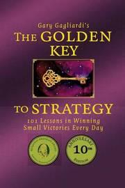The Golden Key to Strategy by Gary Gagliardi