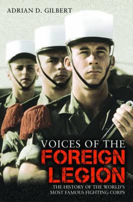 Voices of the Foreign Legion by Adrian D. Gilbert image
