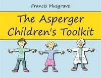 The Asperger Children's Toolkit by Francis Musgrave