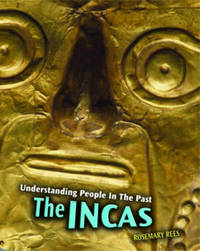 Understanding People in the Past: The Incas 2nd Edition HB by Rosemary Rees