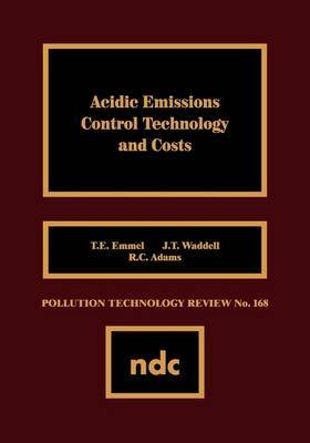 Acidic Emissions Control Technology and Costs by T.E. Emmell