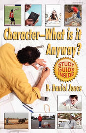 Character, What Is It Anyway? by Daniel Jones