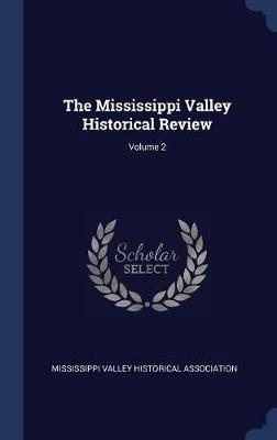 The Mississippi Valley Historical Review; Volume 2 image