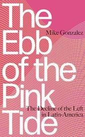 The Ebb of the Pink Tide by Mike Gonzalez