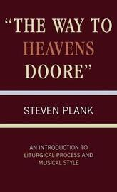 The Way to Heavens Doore by Steven E. Plank