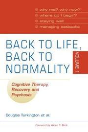 Back to Life, Back to Normality: Volume 1 by Douglas Turkington