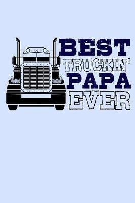 Best Truckin Papa Ever by Janice H McKlansky Publishing image