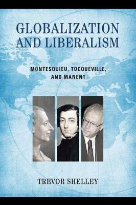 Globalization and Liberalism by Trevor Shelley