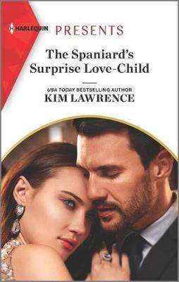 The Spaniard's Surprise Love-Child by Kim Lawrence