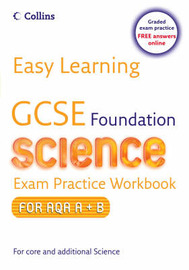 Easy Learning - GCSE Science Exam Practice Workbook for AQA A+B: Foundation by Mary Jones image