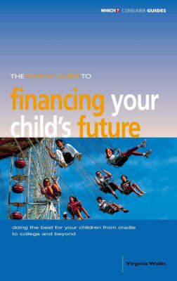 "The ""Which?"" Guide to Financing Your Child's Future by Virginia Wallis image"