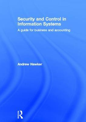 Security and Control in Information Systems by Andrew Hawker image