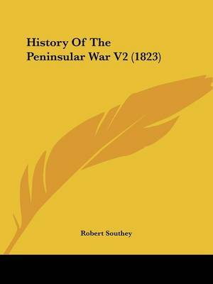 History Of The Peninsular War V2 (1823) by Robert Southey image