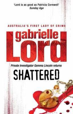 Shattered by Gabrielle Lord