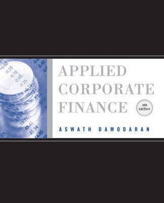 Applied Corporate Finance: A User's Manual by Aswath Damodaran